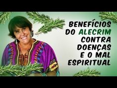 Márcia Fernandes e os BENEFÍCIOS do ALECRIM contra DOENÇAS e o MAL ESPIRITUAL - YouTube