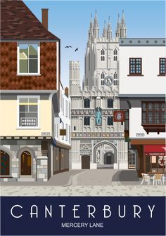 Canterbury Mercery Lane with a bit of artist license Posters Uk, Railway Posters, Poster Ads, Canterbury Travel, Canterbury Kent, Canterbury Cathedral, British Travel, Travel Uk, Tourism Poster