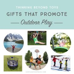 Thinking beyond toys - gifts that promote outdoor play