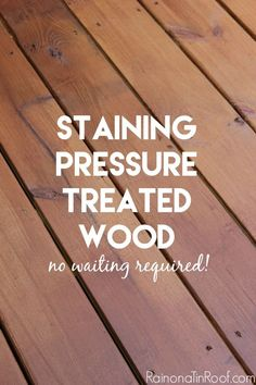 You don't have to wait to stain pressure treated wood or your new deck! The … You don't have to wait to stain pressure treated wood or your new deck! The secret is here! Staining Pressure Treated Wood Pin: 600 x 900