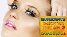 Eurodance - Back to the 90's (200 hits) part 2 | Назад в 90-е (200 хитов...