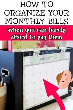 How To Organize Your Monthly Bills / when you can barely afford to pay them