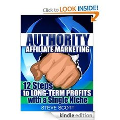 Authority Affiliate Marketing: 12 Steps to Long-Term Profits with a Single Niche --- http://www.amazon.com/Authority-Affiliate-Marketing-Long-Term-ebook/dp/B008ETF9JQ/?tag=hotomamoon0d8-20
