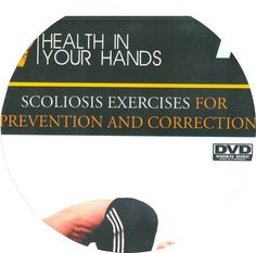 Scoliosis exercises for prevention and correction - DVD-Vídeo. http://kmelot.biblioteca.udc.es/record=b1488911~S12*gag