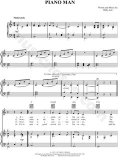 Piano Man sheet music. Not too hard, and sounds excellent!