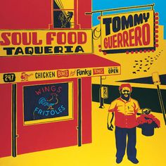 Tommy Guerrero 'Soul Food Taqueria' -album art by Steve Powers