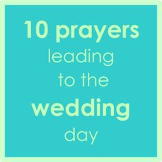 Incredible prayers that count down the 10 days prior to the wedding day. Great prayers to pray for, over, & with the Bride and Groom.