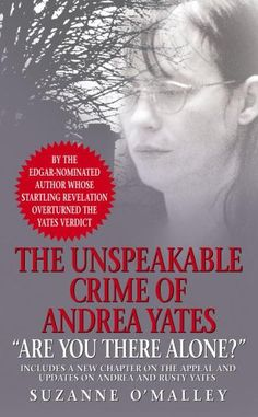 Currently reading (08.12.2014): Are You There Alone?: The Unspeakable Crime of Andrea Yates by Suzanne O'Malley