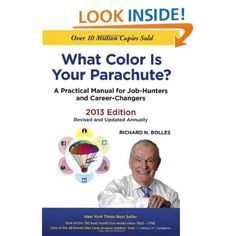 What Color Is Your Parachute? 2013: A Practical Manual for Job-Hunters and Career-Changers: Richard N. Bolles: 9781607741473: Amazon.com: Books
