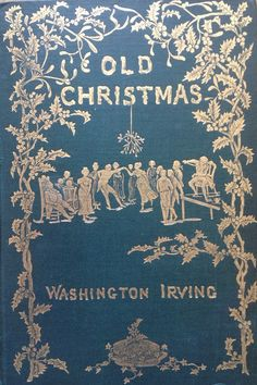 Antiquarian Book Series - Old Christmas - 1876 by Washington Irving, Illustrated by Randolph Caldecott