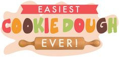 Easiest Cookie Dough Ever!