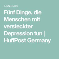 Fünf Dinge, die Menschen mit versteckter Depression tun | HuffPost Germany