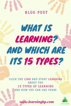 In this blog you will learn about what is learning, what are the 15 types that exist and their characteristics. You can also identify how to use each of them. Enter the link to discover what kind of learning you use in your daily life and what type of learning your students use! #learning #definition #concept #types of learning #learning process #learningcharacteristics Learning Skills, Learning Theory, Ways Of Learning, Cooperative Learning, Skills To Learn, Learning Process, Student Learning, Educational Theories, Educational Psychology
