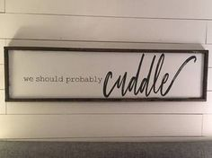 Who doesnt love to cuddle? Right?!? Hang this sign above your bed to encourage great cuddling This sign is approximately 14 x 50 Free shipping in the continental U.S. Home Decor Bedroom, Signs, Cuddle, Dinner Plates, Sign