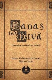 Download Fadas no Diva - Psicanalise Nas Histórias Infantis - Diana Lichtenstein em ePUB mobi e PDF