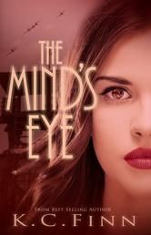 """(A Page-Turning YA Urban Fantasy by Bestselling Author K.C. Finn! School Library Journal: """"..an engaging adventure...[a] well-written book perfect to share with teens and tweens."""" The Mind`s Eye has 4.7 Stars with 46 Reviews on Goodreads)"""