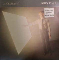 John Foxx - Metamatic (Vinyl, LP, Album) at Discogs