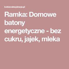 Ramka: Domowe batony energetyczne - bez cukru, jajek, mleka