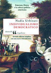 Urbinati, Nadia. Individualismo democratico. 2. ed. ampliata, con una nuova introduzione. Donzelli, 2009