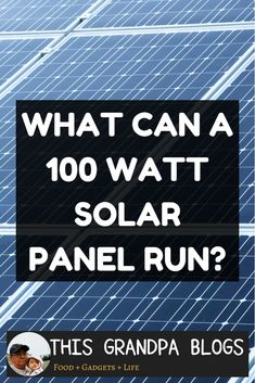 What Can A 100 Watt Solar Panel Run? What can a 100 watt solar panel run? This is a typical question from newcomers in the world of solar power. Generally, when we design a solar power system, we start with a load list. We determine what you are trying Solar Energy Panels, Best Solar Panels, Home Solar Panels, Cheap Solar Panels, Sistema Solar, Alternative Energie, 100 Watt Solar Panel, Off Grid Solar, Solar Roof Tiles