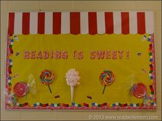 Reading is Sweet - Create a Candyland sort of theme Circus Bulletin Boards, Reading Bulletin Boards, Preschool Bulletin Boards, Bulletin Board Display, Candy Theme Classroom, Carnival Classroom, Candy Land Theme, Classroom Decor, Classroom Teacher