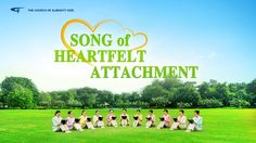 Song of Heartfelt Attachment-Almighty God