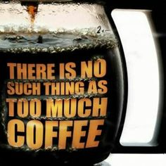 .I need more coffee!