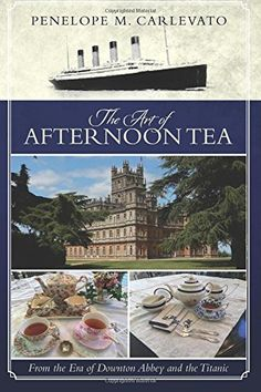 The Art of Afternoon Tea: From the Era of Downton Abbey and the Titanic by Penelope M. Carlevato http://www.amazon.com/dp/0692585281/ref=cm_sw_r_pi_dp_yG-Lwb18CYANJ