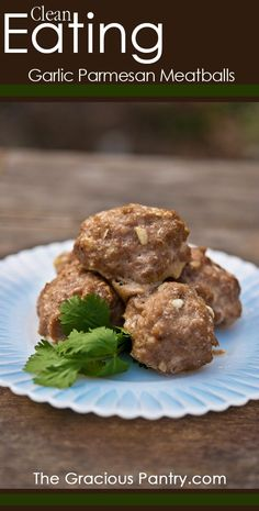Clean Eating Garlic Parmesan Meatballs  #lowcarb