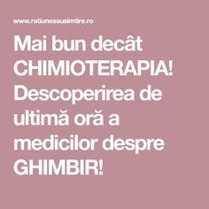 Mai bun decât CHIMIOTERAPIA! Descoperirea de ultimă oră a medicilor despre GHIMBIR!