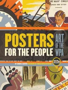Posters for the people : art of the WPA / by Ennis Carter