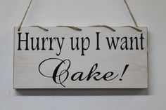 Rustic Wedding Sign hurry Up I want Cake Ring Bearer Flower girl Rustic Country style Barn Weddings Photo prop
