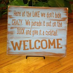 Here at the LAKE we don't hide CRAZY, we parade it out on the DOCK and give it a Cocktail! Fun for the Lake house, the Cabin! by AmysSillySigns on Etsy Lake House Signs, Lake Signs, Cabin Signs, Cottage Signs, House By The Lake, Portland, Summer Cabins, Lake Decor, D House