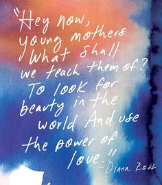 Always look for the beauty. Happy Mother's Day!
