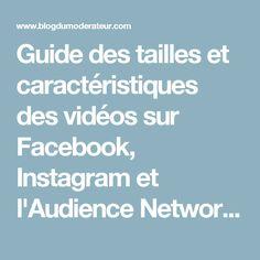 Guide des tailles et caractéristiques des vidéos sur Facebook, Instagram et l'Audience Network - Blog du Modérateur