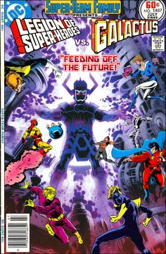 Super-Team Family: The Lost Issues!: Legion of Super-Heroes Vs. Galactus; Of all the various DCU groups and heroes that I have pitted against Galactus, I think that this is the one that I would enjoy seeing the most. The Legion has such a large roster of characters with many different types of power sets, and that would make for an epic battle. I'm thinking that the LSH could really give the Devourer of Worlds a run for his money.