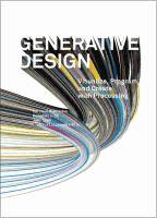 Generative design : visualize, program, and create with processing Hartmut Bohnacker, Benedikt Gross, Julia Laub ; editor, Claudius Lazzeroni ; translated by Marie Frohling.