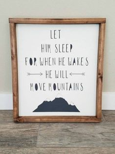 Wood Sign, Let Him Sleep For When He Wakes He Will Move Mountains Sign,  Mountain Sign, Nursery Sign, Boys Room Decor,. Nursery Signs ...