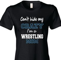 Wrestling Mom Shirt Wrestling Mom T-Shirt Can't by TShirtNerds