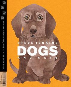 DOGS AND CATS by Steve Jenkins Excellent for teaching expository writing. Dog Books, Animal Books, Children's Books, Steve Jenkins, Cat Online, Expository Writing, Book Themes, The Book, Nonfiction