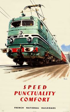 FRANCE - Brenet, A. poster: Speed, Punctuality, Comfort - French National Railroads #Vintage #Travel
