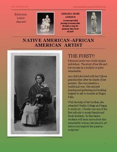 A great resource for Native American and African American studies!Edmonia Lewis was a truly unique individual. The story of her life and her success as a sculptor is quite remarkable.As a child she lived with her Ojibwe grandmother after the death of her parents. She was raised in a traditional way. African American Studies, Native American Art, American Artists, Edmonia Lewis, Art Lesson Plans, Art Lessons, Nativity, Art Projects, Parents