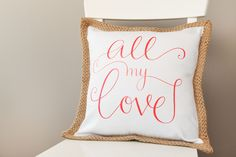 All my love pillow made with Cricut Iron-on. Make It Now with the Cricut Explore Air machine in Cricut Design Space.