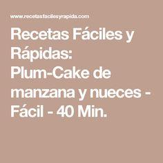 Recetas Fáciles y Rápidas: Plum-Cake de manzana y nueces - Fácil - 40 Min.