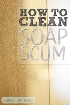 How to clean soap scum off a glass shower door