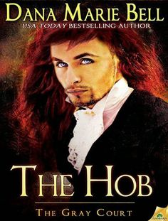 Laura Lu's Book Reviews: The Hob (Gray Court #4) by Dana Marie Bell