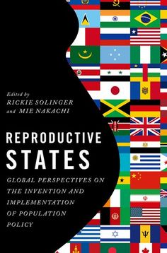 Reproductive states : global perspectives on the invention and implementation of population policy. Oxford University Press, 2016