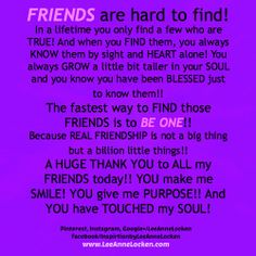 #FRIENDS  ~ The EASIEST way to FIND THEM is to #BeONE !!  #inspire #inspirational #inspirationalquote   #inspiration