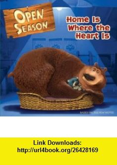 Open Season Home Is Where the Heart Is (9780060846039) Jennifer Frantz , ISBN-10: 0060846038  , ISBN-13: 978-0060846039 ,  , tutorials , pdf , ebook , torrent , downloads , rapidshare , filesonic , hotfile , megaupload , fileserve