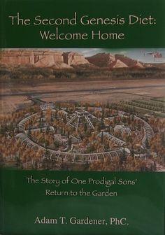 The Second Genesis Diet: Welcome Home, Author Adam'T Gardener – dreamvisions7radio.com